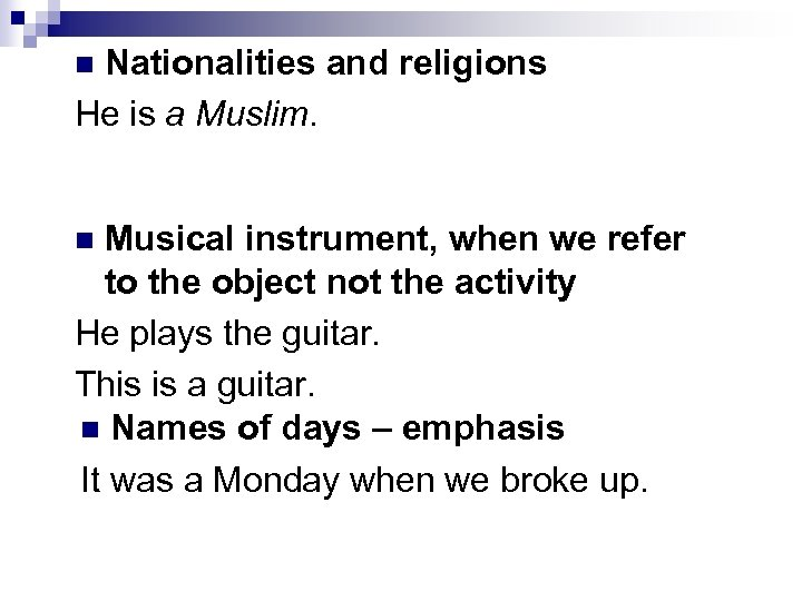 Nationalities and religions He is a Muslim. n Musical instrument, when we refer to