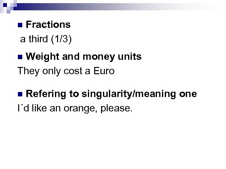 Fractions a third (1/3) n Weight and money units They only cost a Euro