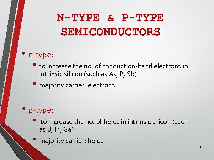 N-TYPE & P-TYPE SEMICONDUCTORS • n-type: § to increase the no. of conduction-band electrons