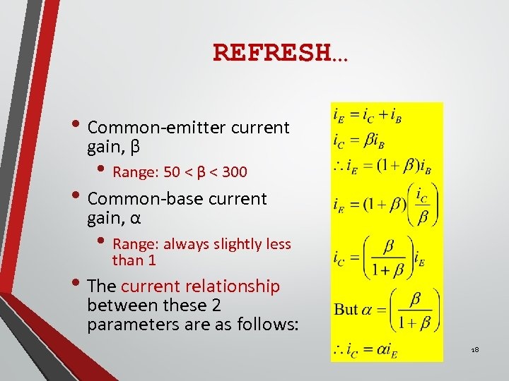 REFRESH… • Common-emitter current gain, β • Range: 50 < β < 300 •