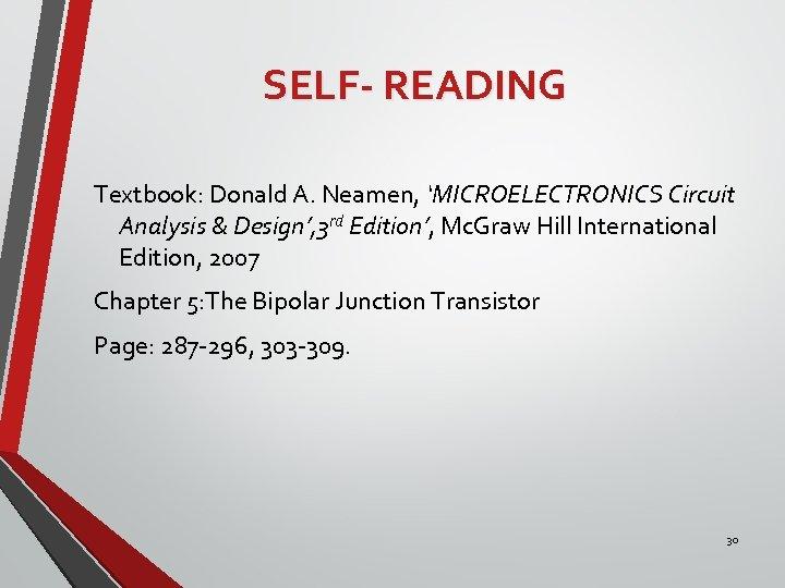 SELF- READING Textbook: Donald A. Neamen, 'MICROELECTRONICS Circuit Analysis & Design', 3 rd Edition',