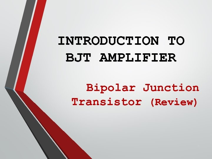INTRODUCTION TO BJT AMPLIFIER Bipolar Junction Transistor (Review) 8