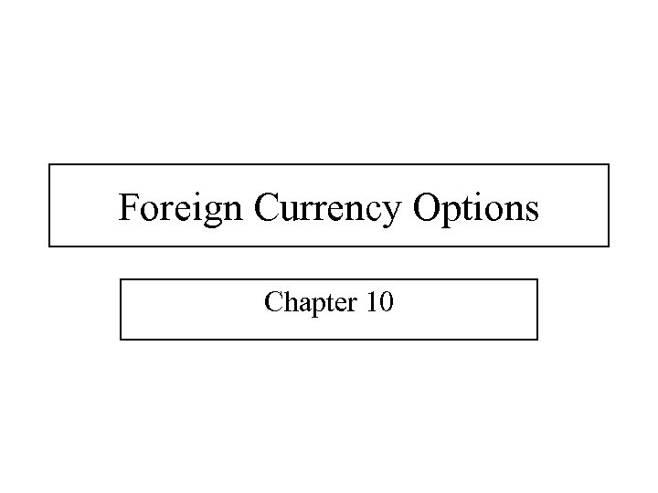 Foreign Currency Options Chapter 10
