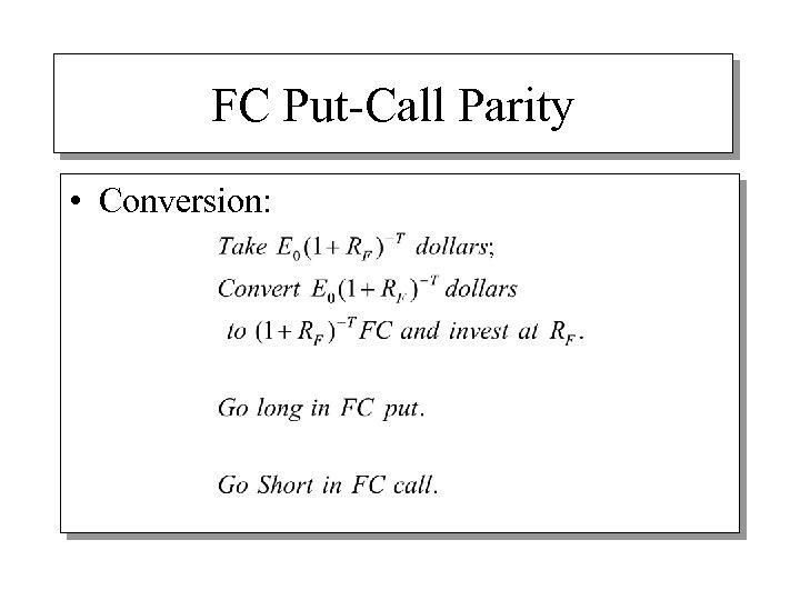 FC Put-Call Parity • Conversion: