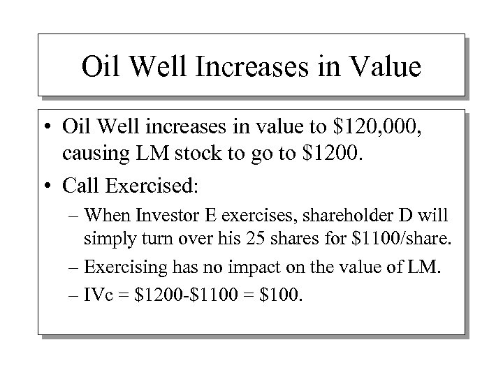 Oil Well Increases in Value • Oil Well increases in value to $120, 000,