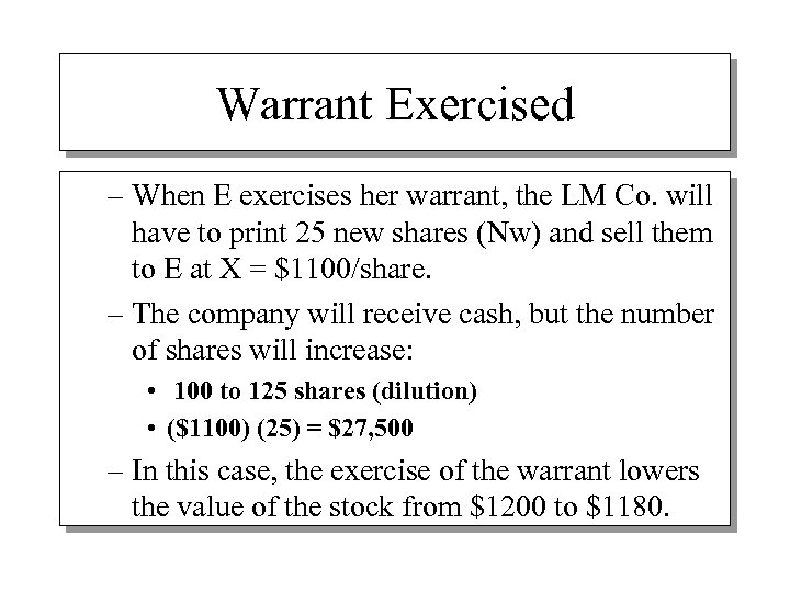 Warrant Exercised – When E exercises her warrant, the LM Co. will have to