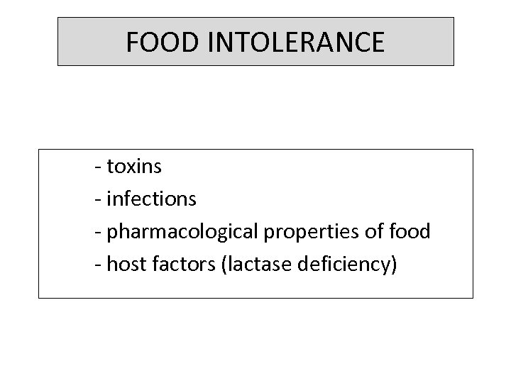 FOOD INTOLERANCE - toxins - infections - pharmacological properties of food - host factors