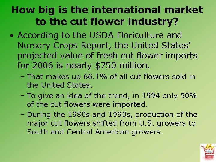How big is the international market to the cut flower industry? • According to