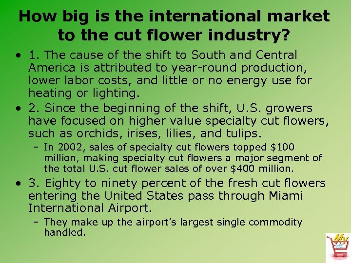 How big is the international market to the cut flower industry? • 1. The
