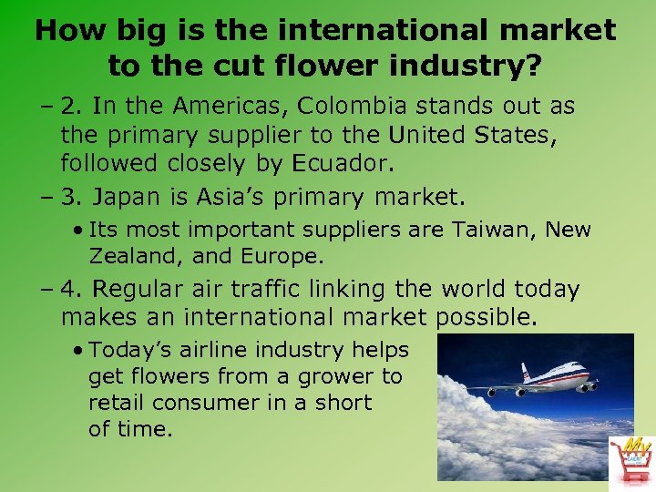 How big is the international market to the cut flower industry? – 2. In