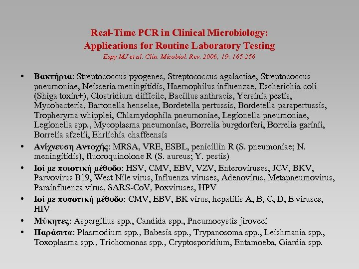 Real-Time PCR in Clinical Microbiology: Applications for Routine Laboratory Testing Espy MJ et al.