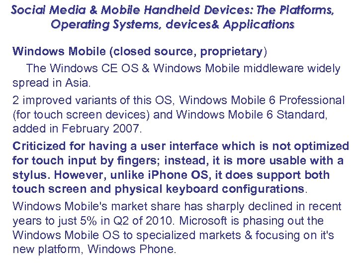 Social Media & Mobile Handheld Devices: The Platforms, Operating Systems, devices& Applications Windows Mobile