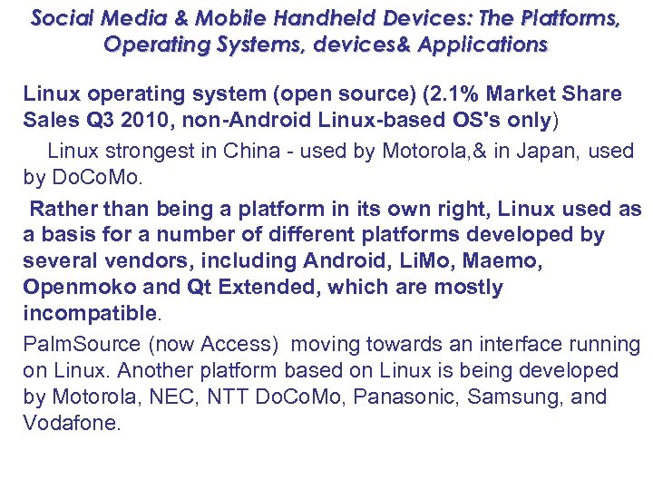 Social Media & Mobile Handheld Devices: The Platforms, Operating Systems, devices& Applications Linux operating