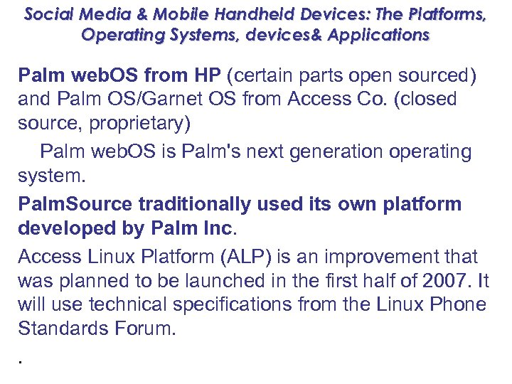 Social Media & Mobile Handheld Devices: The Platforms, Operating Systems, devices& Applications Palm web.