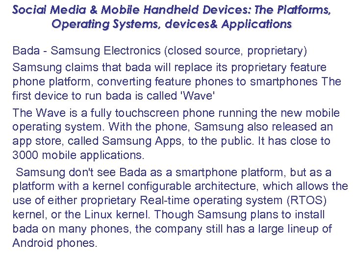 Social Media & Mobile Handheld Devices: The Platforms, Operating Systems, devices& Applications Bada -
