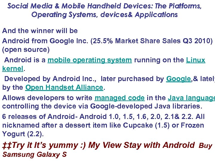 Social Media & Mobile Handheld Devices: The Platforms, Operating Systems, devices& Applications And the