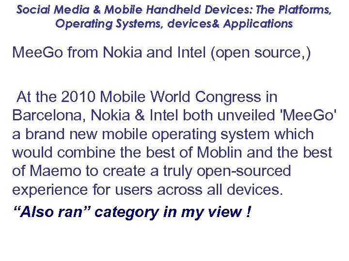 Social Media & Mobile Handheld Devices: The Platforms, Operating Systems, devices& Applications Mee. Go