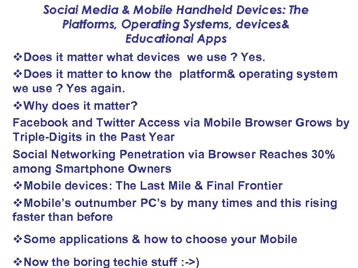 Social Media & Mobile Handheld Devices: The Platforms, Operating Systems, devices& Educational Apps v.