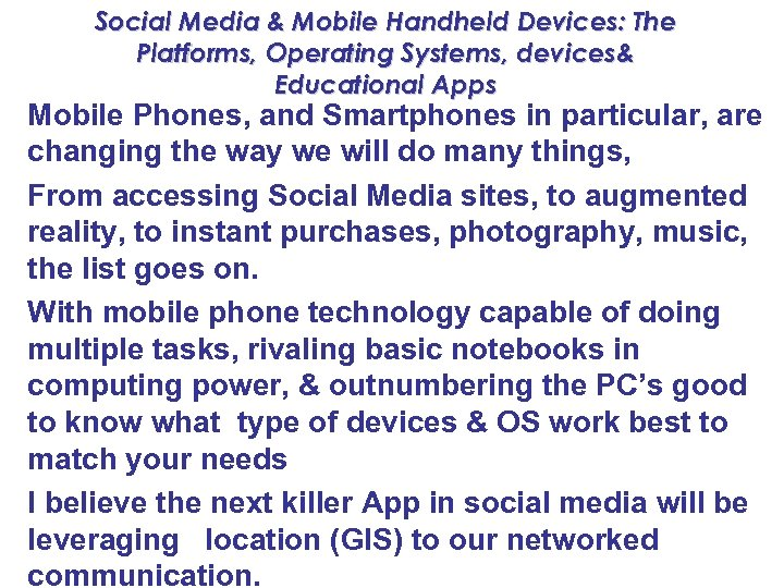 Social Media & Mobile Handheld Devices: The Platforms, Operating Systems, devices& Educational Apps Mobile