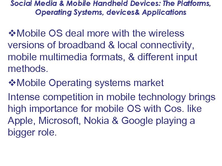 Social Media & Mobile Handheld Devices: The Platforms, Operating Systems, devices& Applications v. Mobile