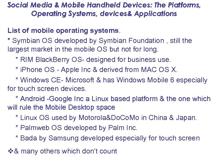 Social Media & Mobile Handheld Devices: The Platforms, Operating Systems, devices& Applications List of