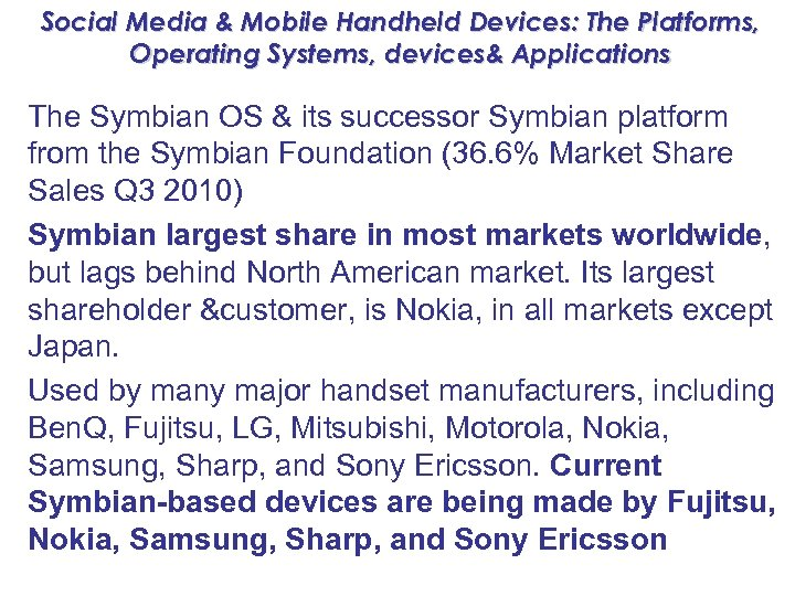 Social Media & Mobile Handheld Devices: The Platforms, Operating Systems, devices& Applications The Symbian