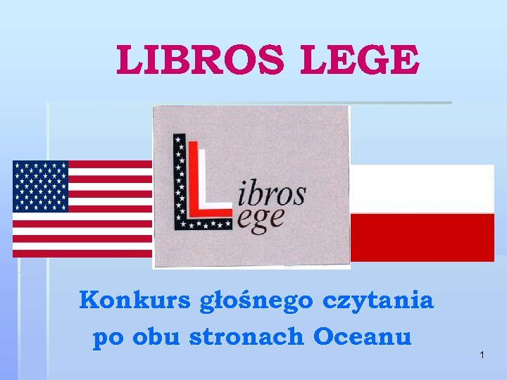 LIBROS LEGE Konkurs głośnego czytania po obu stronach Oceanu 1