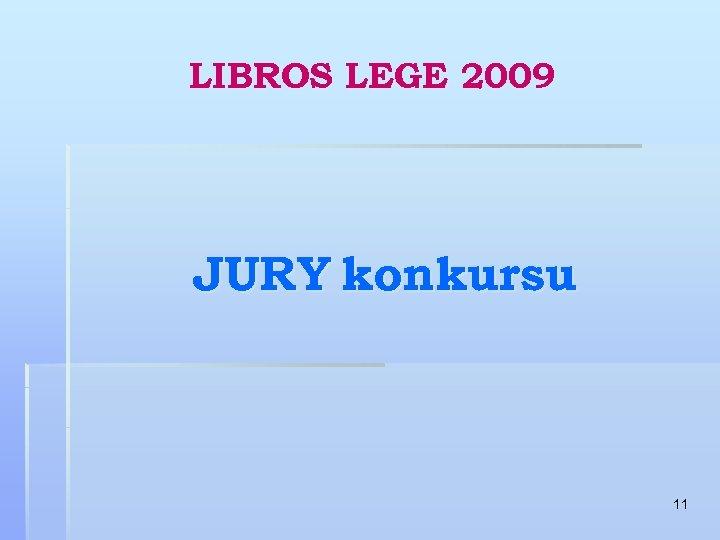 LIBROS LEGE 2009 JURY konkursu 11
