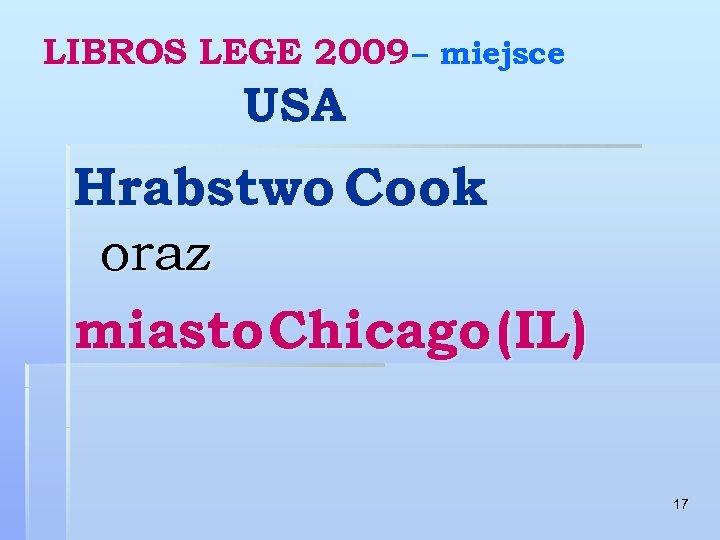 LIBROS LEGE 2009 – miejsce USA Hrabstwo Cook oraz miasto Chicago (IL) 17