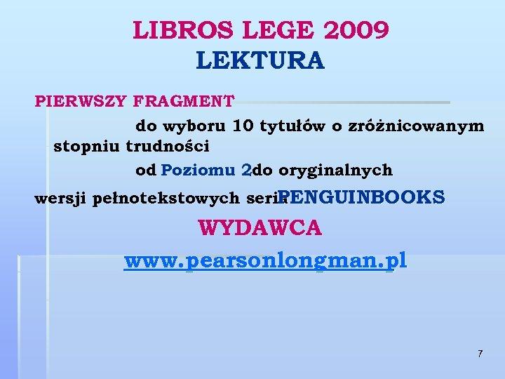 LIBROS LEGE 2009 LEKTURA PIERWSZY FRAGMENT do wyboru 10 tytułów o zróżnicowanym stopniu trudności