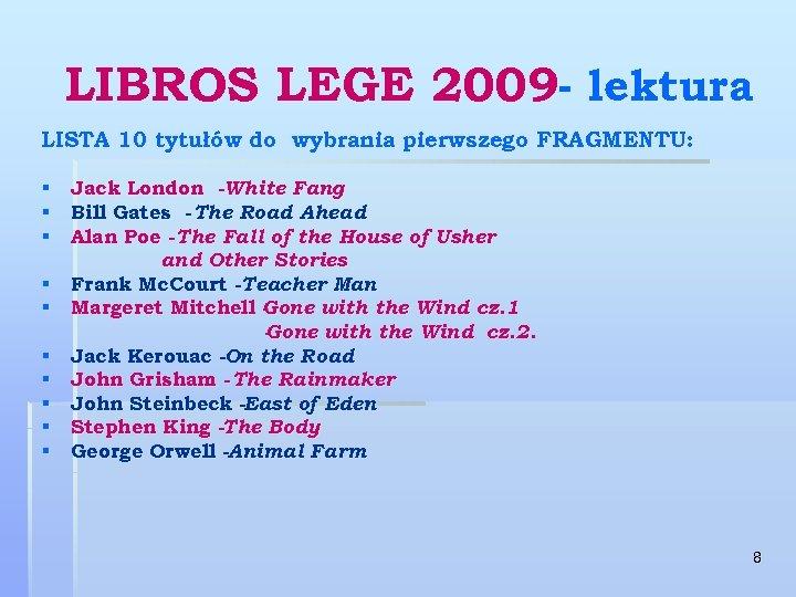 LIBROS LEGE 2009 - lektura LISTA 10 tytułów do wybrania pierwszego FRAGMENTU: § Jack