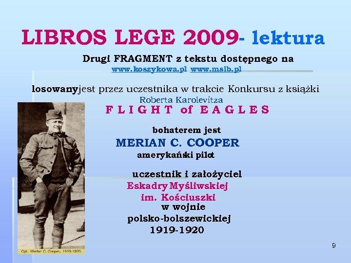 LIBROS LEGE 2009 - lektura Drugi FRAGMENT z tekstu dostępnego na www. koszykowa. pl