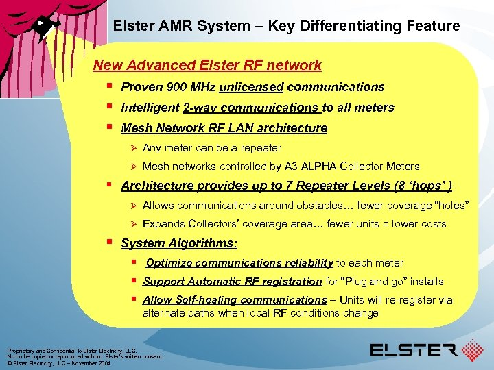 Elster AMR System – Key Differentiating Feature New Advanced Elster RF network § §