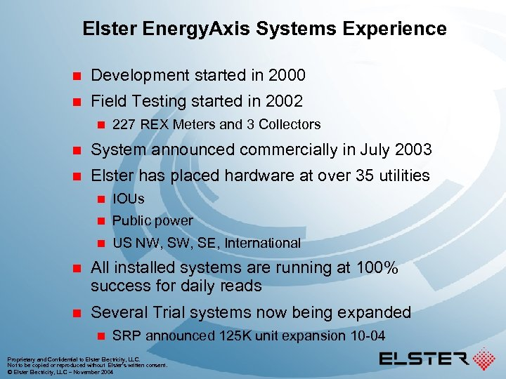 Elster Energy. Axis Systems Experience n Development started in 2000 n Field Testing started