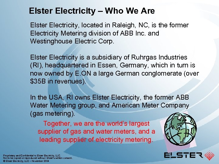 Elster Electricity – Who We Are Elster Electricity, located in Raleigh, NC, is the
