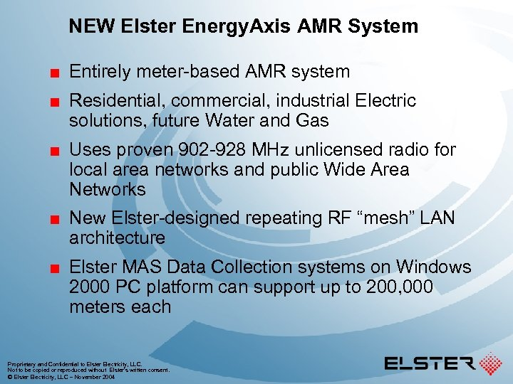 NEW Elster Energy. Axis AMR System ¢ ¢ ¢ Entirely meter-based AMR system Residential,