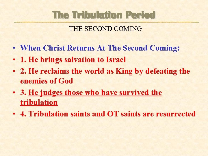 The Tribulation Period THE SECOND COMING • When Christ Returns At The Second Coming: