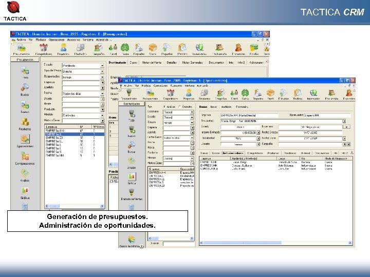 TACTICA CRM TACTICA Generación de presupuestos. Administración de oportunidades.