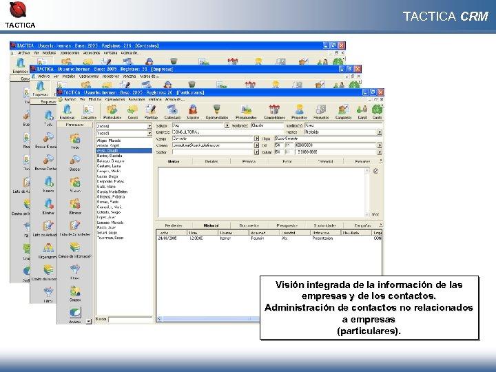 TACTICA CRM Visión integrada de la información de las empresas y de los contactos.