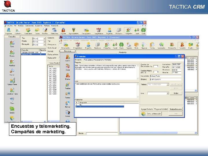 TACTICA Encuestas y telemarketing. Campañas de marketing. TACTICA CRM