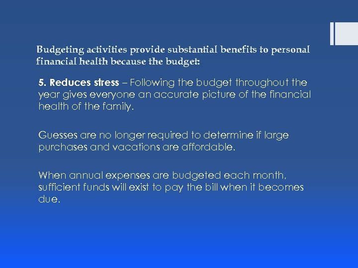 Budgeting activities provide substantial benefits to personal financial health because the budget: 5. Reduces