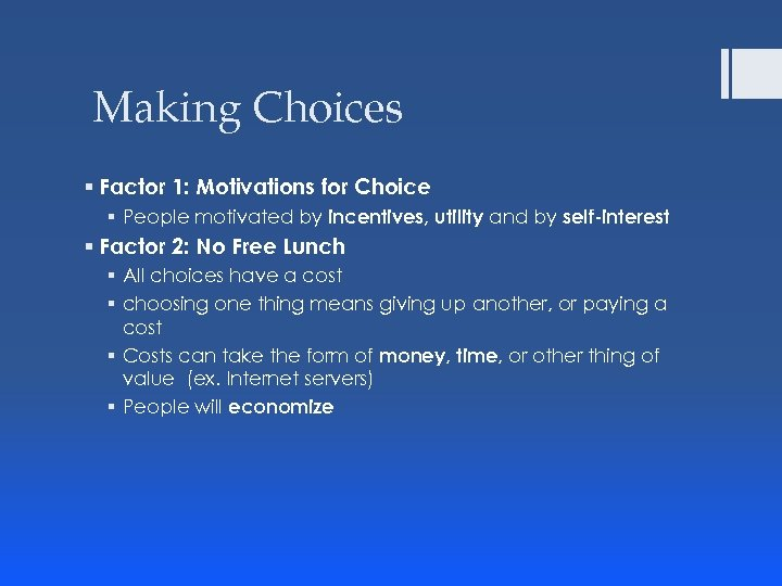 Making Choices § Factor 1: Motivations for Choice § People motivated by incentives, utility