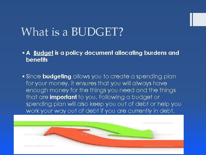 What is a BUDGET? § A Budget is a policy document allocating burdens and