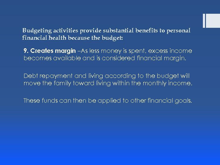 Budgeting activities provide substantial benefits to personal financial health because the budget: 9. Creates