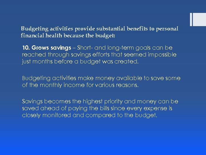 Budgeting activities provide substantial benefits to personal financial health because the budget: 10. Grows