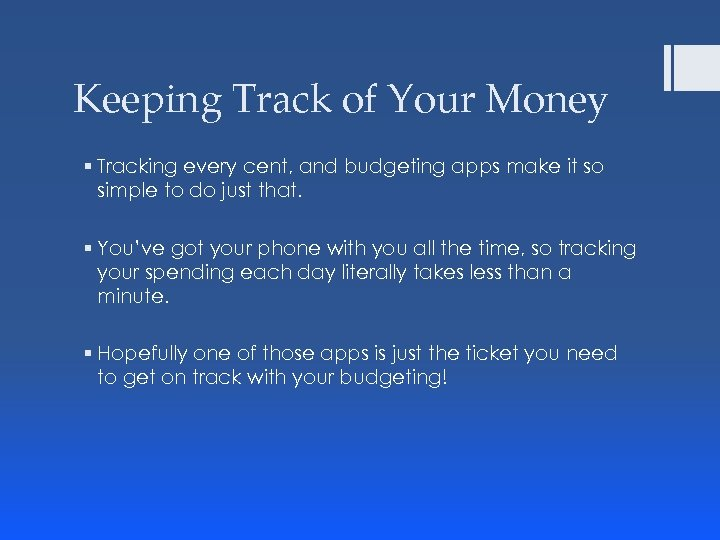 Keeping Track of Your Money § Tracking every cent, and budgeting apps make it