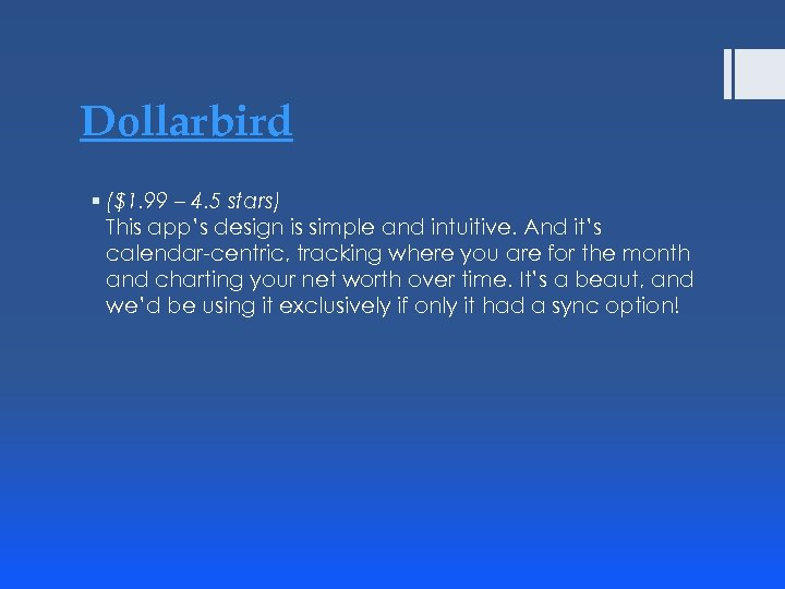 Dollarbird § ($1. 99 – 4. 5 stars) This app's design is simple and