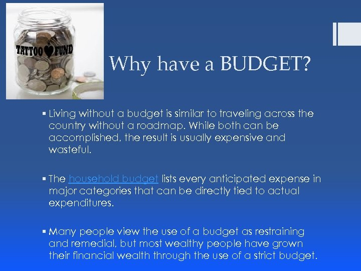 Why have a BUDGET? § Living without a budget is similar to traveling across