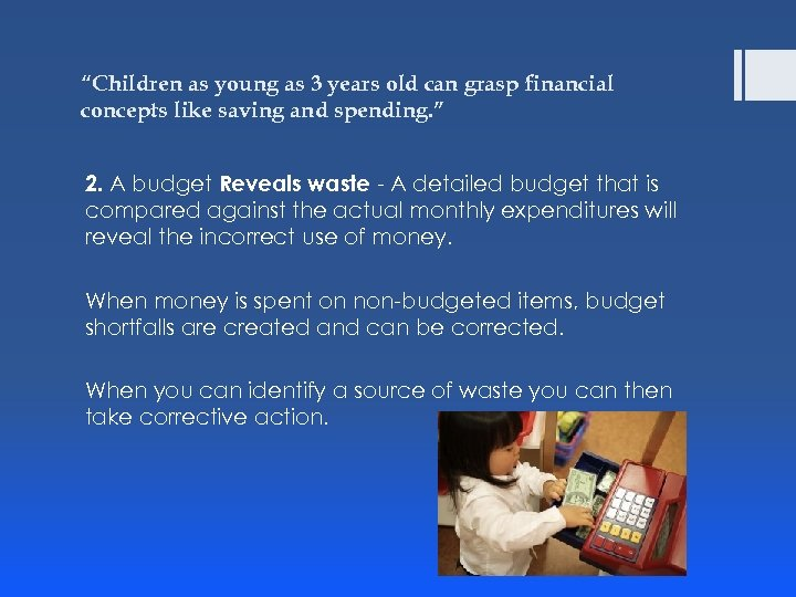 """Children as young as 3 years old can grasp financial concepts like saving and"