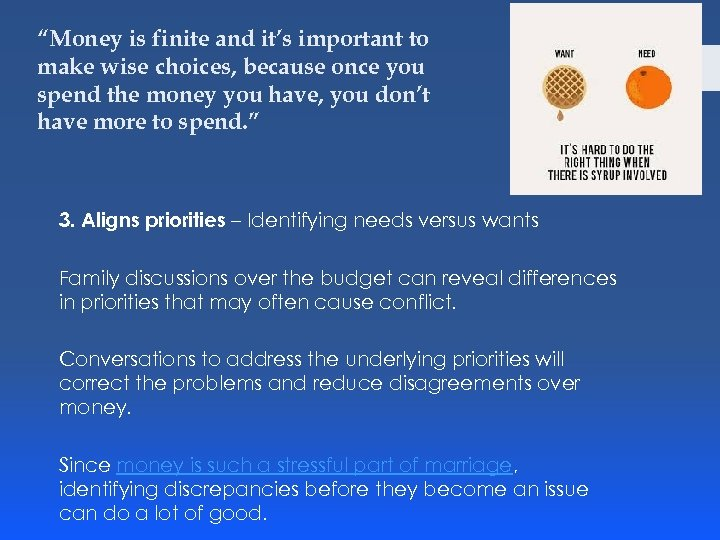 """""""Money is finite and it's important to make wise choices, because once you spend"""